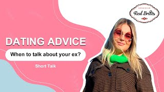 When to talk about your ex? Past relationships and dating advice for new relationships #Shorts
