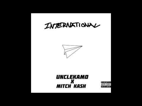 UNCLEKAMO x MITCH KASH - INTERNATIONAL (prodm)