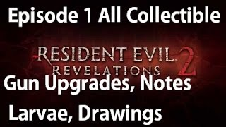 Resident Evil Revelations 2 - Episode 1 - All Collectibles Weapon Upgrade Parts, Boxes, Larvae