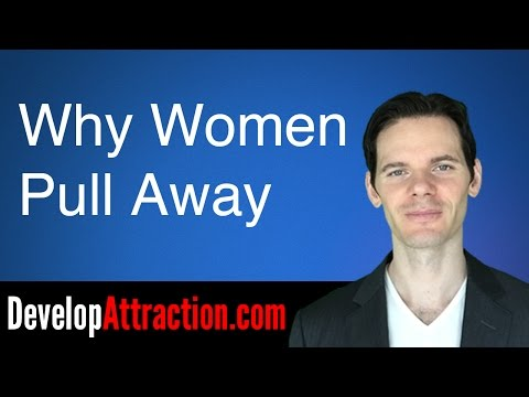 Why Women Pull Away