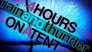 4 Hours Rain and Thunder Sounds on a Tent - Rainfall and Thunderstorm HD