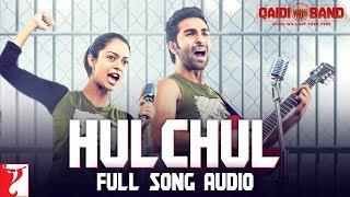 Hulchul - Full Song Audio | Qaidi Band | Arijit Singh | Yashita Sharma | Amit Trivedi