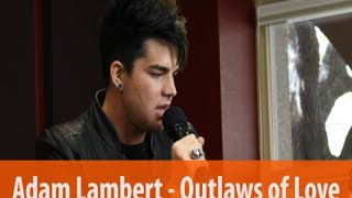 Скачать Adam Lambert Outlaws Of Love Live Acoustic Performance