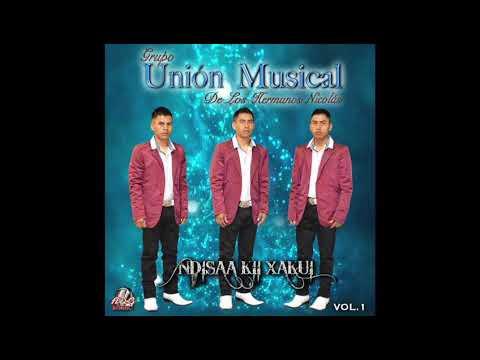 Grupo Unión Musical De Los Hermanos Nicolas VOL.1 LO MÁS NUEVO 2017