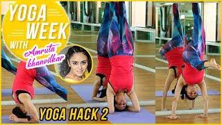 Yoga Week With Amruta Khanvilkar | Episode 3 | Yoga Hack 2
