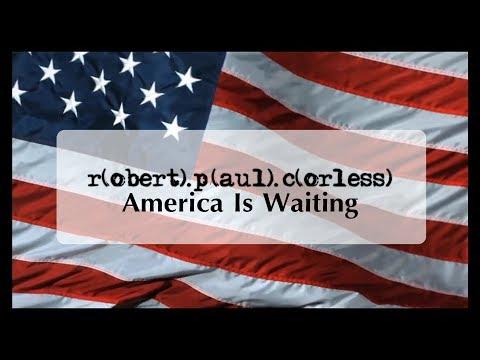 Robert Paul Corless - America Is Waiting (Featuring Steven Hunt)