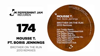 Mousse T. feat. Boris Jennings - Brother On The Run (Hot Toddy Remix)