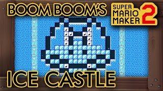 """Super Mario Maker 2 - Amazing """"Boom Boom's Ice Castle"""" Level"""