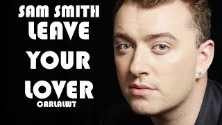 Sam Smith - Leave your lover (Lyrics + Traduzione)