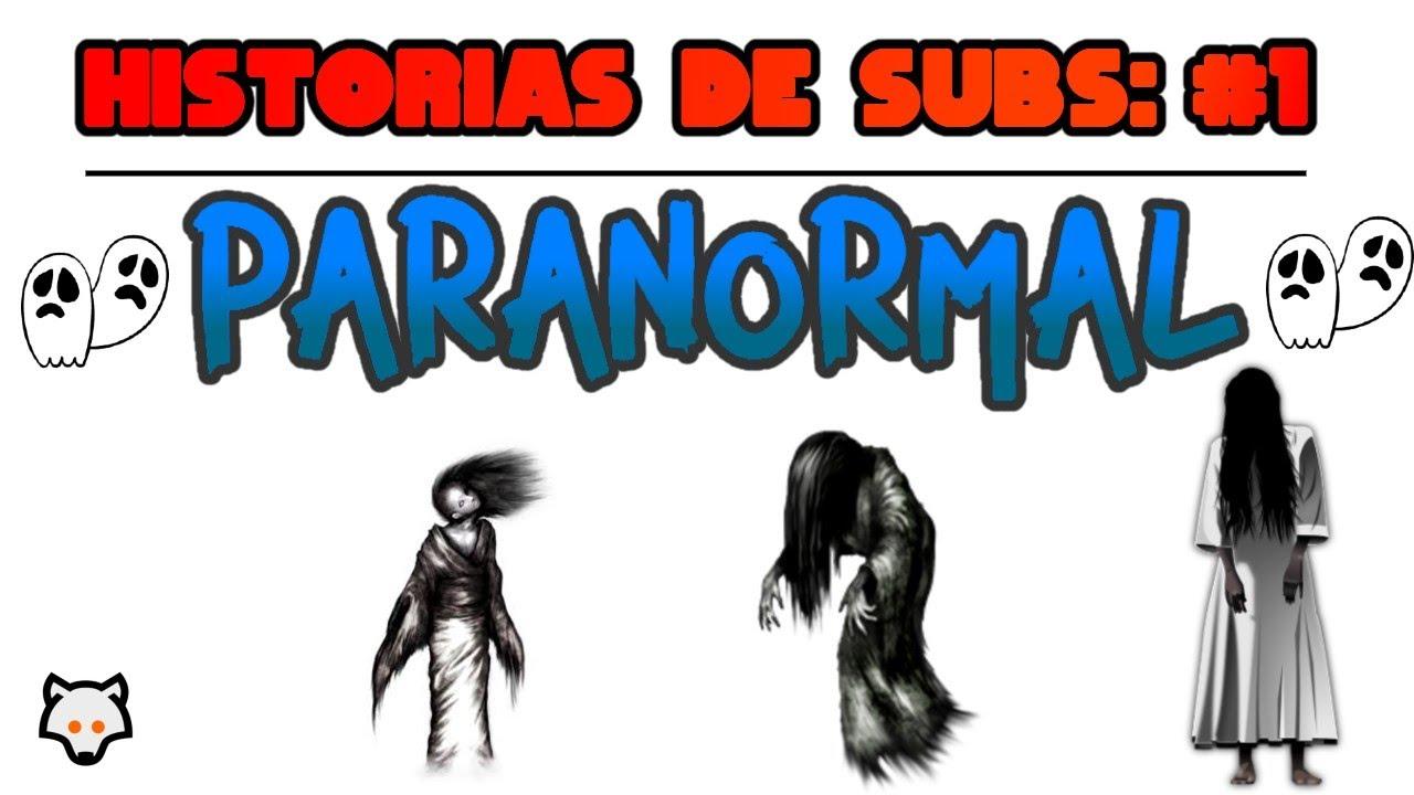 ¿Qué situación PARANORMAL/FANTASMAL viviste? - HISTORIAS DE SUBS #1