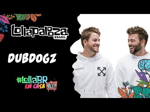 #LollaBRemCasa com Dubdogz (Live)