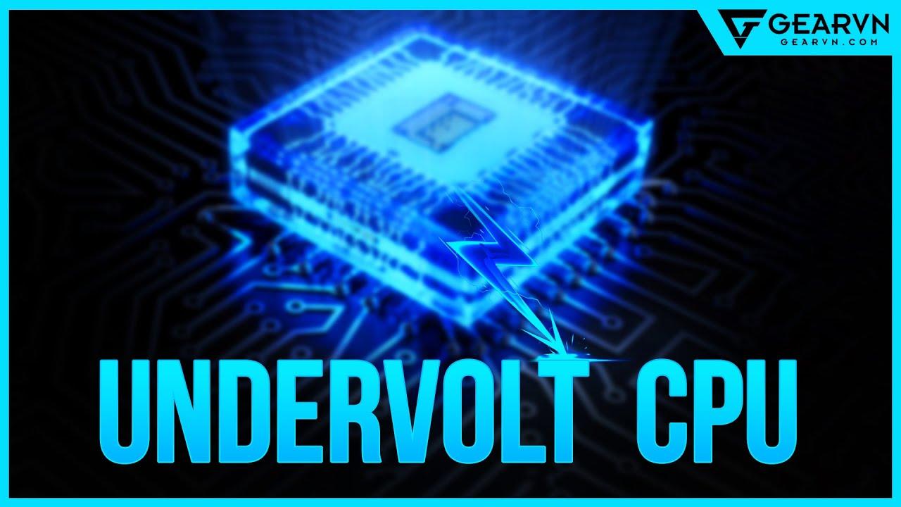 Thử giảm nhiệt độ cho CPU và cái kết bất ngờ! – Undervolt CPU   GEARVN