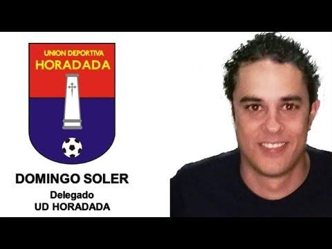 UD HORADADA vs INTERCITY SANT JOAN-EL ANALISIS PREVIO DE DOMINGO SOLER-DELEGADO UD HORADADA
