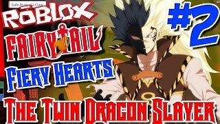 THE TWIN DRAGON SLAYER!   Roblox: Fairy Tail Fiery Hearts - Episode 2