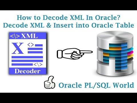 how-to-decode-xml-in-oracle-database?