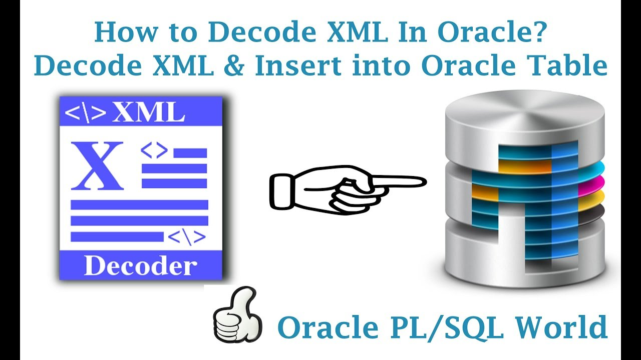 How To Decode Xml In Oracle Database Youtube