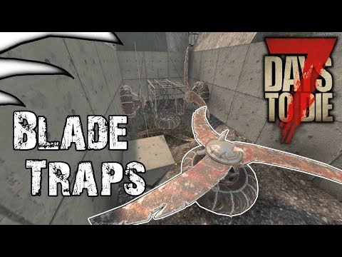 Blade Traps - Angles And Damage | 7 Days To Die | Alpha 16