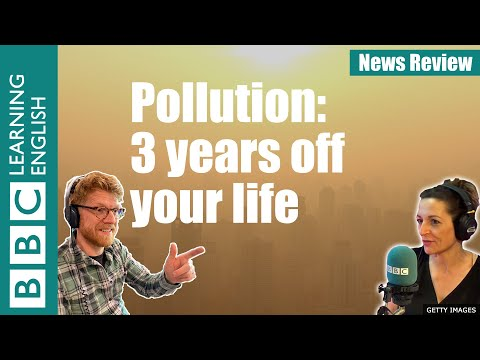 Air Pollution Takes Three Years Off Life: BBC News Review