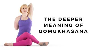 Gomukhasana: Discover the Deeper Meaning Behind the Pose