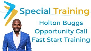 Holton Buggs Special Training | Opportunity Call & Fast Start Training | May 1, 2019
