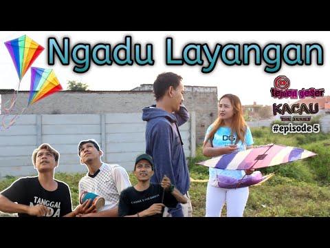 Ngadu Layangan Sampe Putus - Film Komedi - Eps 5 Kacau The Series