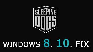 Sleeping Dogs Windows 8/8.1/10 Fix 100% Work + DOWNLOAD LINK