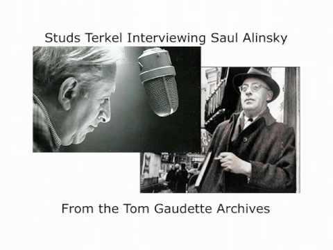 Saul Alinsky Interview by Studs Terkel