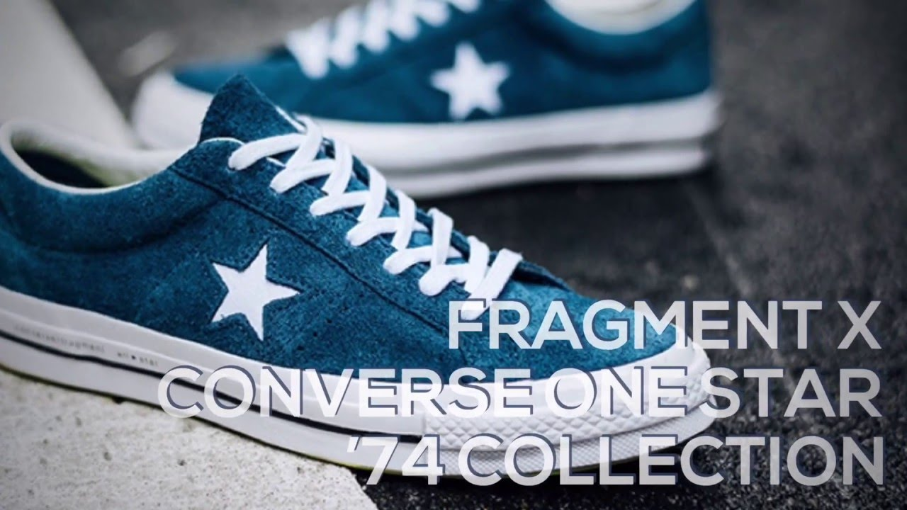 19898112018fec FRAGMENT x CONVERSE ONE STAR  74 COLLECTION  SNEAKERS T - YouTube