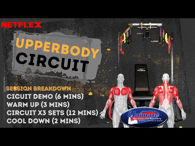 Ultimate Workout and Recovery: Upper Body Circuit