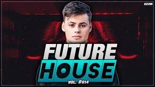 Best Future House Mix 🔥 [February 2018] Vol. #014 | EZUMI