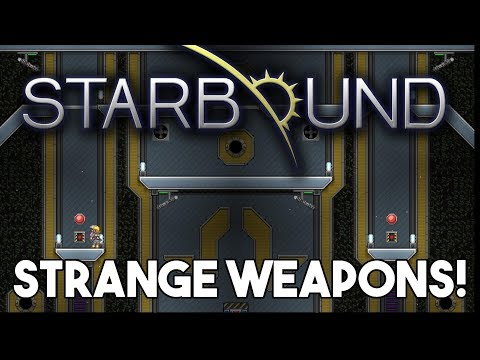 Starbound Custom Creations: Strange Weapons!