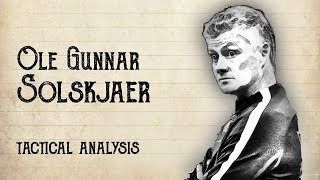 Ole Gunnar Solskjaer - Tactical Analysis at Molde FK & Manchester United