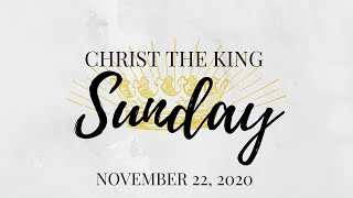 Sunday Service, November 22, 2020 : Christ is King Sunday
