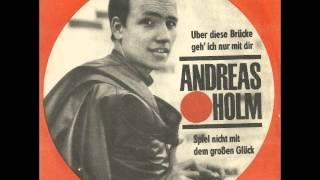 Andreas Holm - Über diese Brücke geh