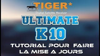 Tiger* Ultimate K10 (Mise à jours)