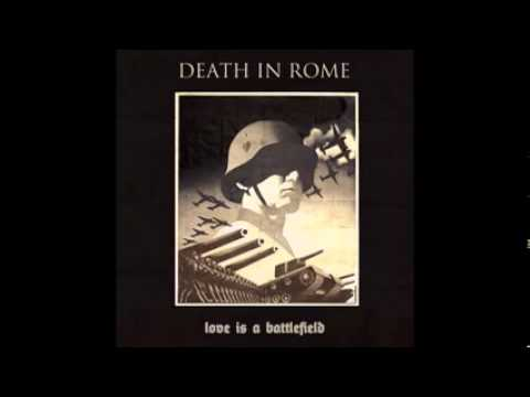 Death in Rome - Love is a Battlefield