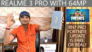 Realme 3 Pro with 64MP camera, FORTNITE Update on Redmi Note 7 Pro- Fake or Real..?