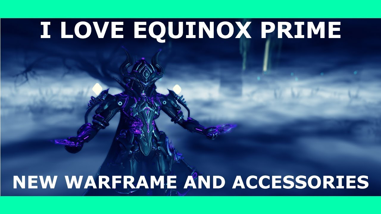 Warframe - EQUINOX PRIME ACCESS - Equinox Build and Guide (Dayform)