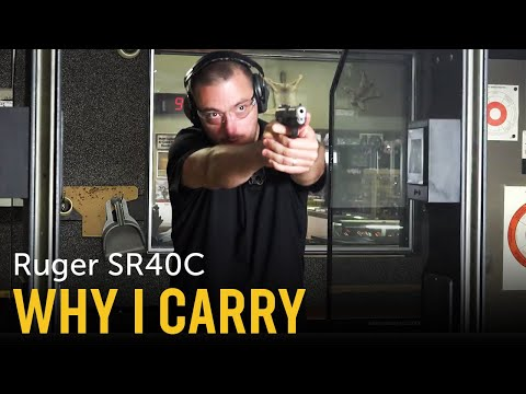 Ruger SR40c   My Everyday Carry (EDC)   Concealed Carry   Why I Carry