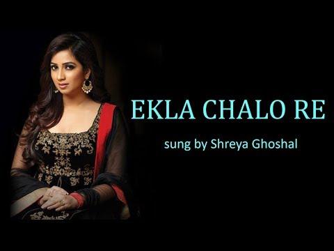 Ekla Chalo Re  Bengali | Rom | Eng | Shreya Ghoshal