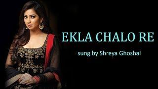 Ekla Chalo Re Lyrics [BENGALI   ROM   ENG]   Shreya Ghoshal