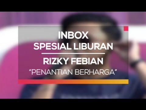 Rizky Febian - Penantian Berharga (Inbox Spesial Liburan)