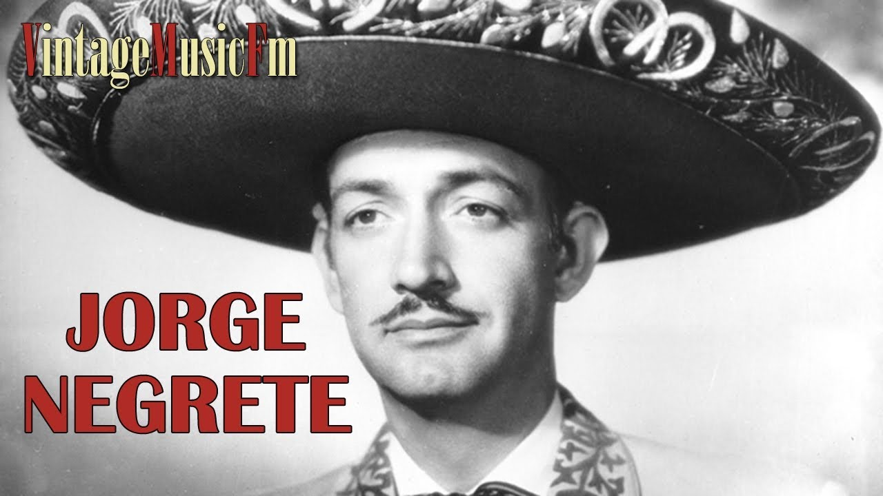 Jorge Negrete Corridos Y Rancheras Youtube
