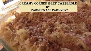 Creamy Corned Beef Casserole: Using Up That Leftover Corned Beef
