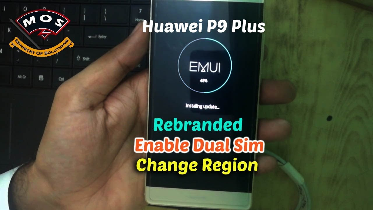 Huawei P9 Plus Rebrand-Enable Dual Sim-Change Region