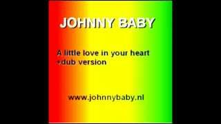 Johnny Baby - A little love in your heart +dub version (Official video)