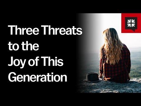 Three Threats to the Joy of This Generation // Ask Pastor John