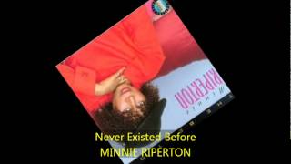 Minnie Riperton - NEVER EXISTED BEFORE