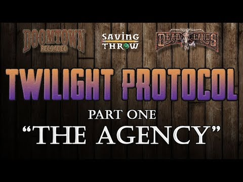 Twilight Protocol, Part I: The Agency - Doomtown/Deadlands RPG