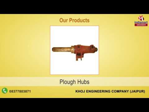 Agricultural Implement Parts By Khoj Engineering Company, Jaipur